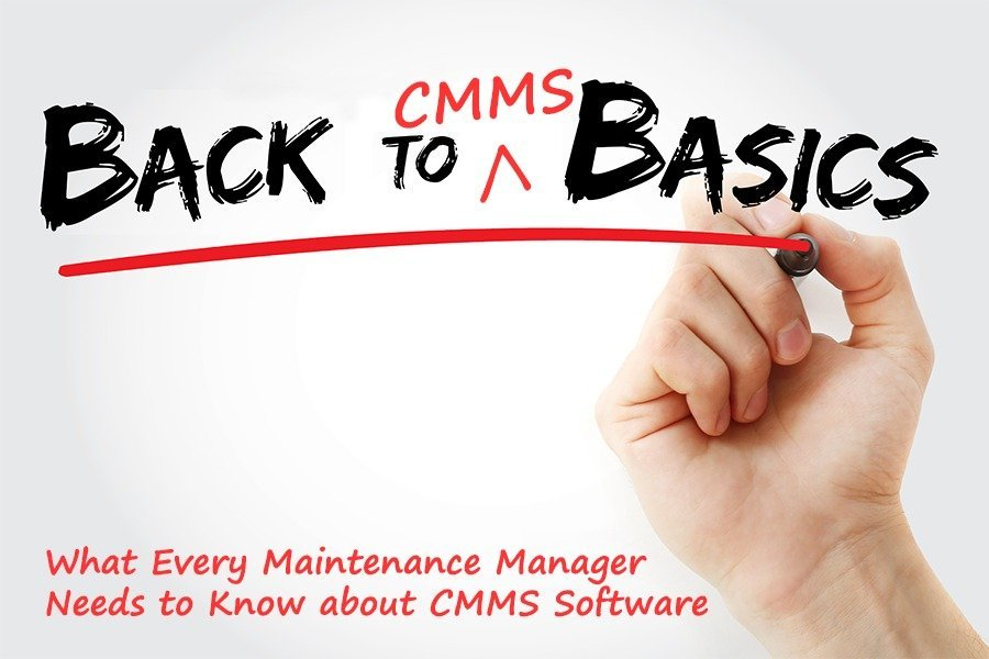 Back to CMMS Basics, Part 1: Why Do I Need CMMS Software?
